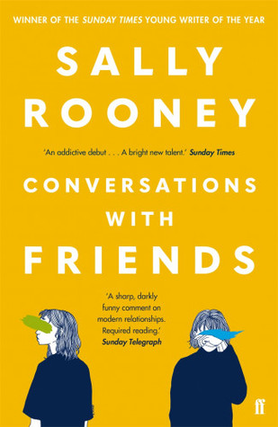 The cover of Conversations With Friends by Sally Rooney. On a yellow background two illustrated women have their faces partially obscured by splashes of colour, one green, one blue.